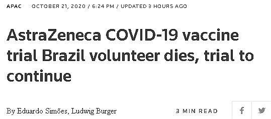 Reuters headline 21 Oct 2020 AstraZeneca Covid-19 vaccine trial Brazil volunteer dies, trial to continue